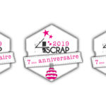 7 ans déjà… Joyeux Anniversaire 4enscrap !